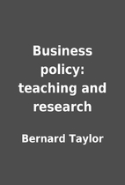 Business policy: teaching and research by…