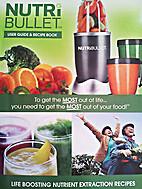 Nutri Bullet User Guide & Recipe Book by…