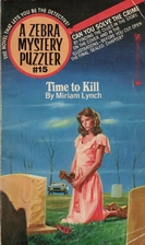 Time to Kill by Miriam Lynch