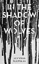 In the Shadow of Wolves by Alvydas ¿…