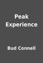 Peak Experience by Bud Connell