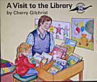 A Visit to the Library by Cherry Gilchrist