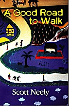 A Good Road to Walk by Scott Neely