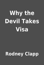 Why the Devil Takes Visa by Rodney Clapp