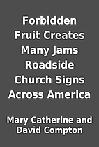 Forbidden Fruit Creates Many Jams Roadside…