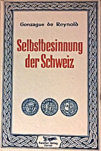 Selbstbesinnung der Schweiz by Gonzague De…