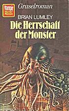 Die Herrschaft der Monster by Brian Lumley