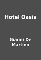 Hotel Oasis by Gianni De Martino