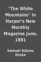 The White Mountains in Harper's New…