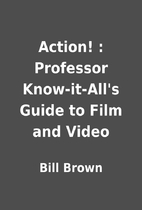 Action! : Professor Know-it-All's Guide to…