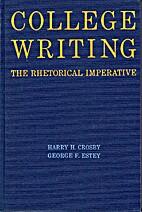 College writing; the rhetorical imperative…