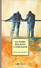 Le temps des mots à voix basse by Anne-Lise…