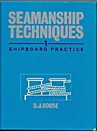 Seamanship Techniques: Shipboard Practice by…