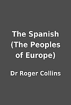 The Spanish (The Peoples of Europe) by Dr…