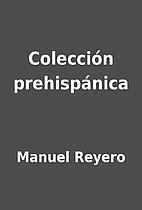 Colección prehispánica by Manuel Reyero