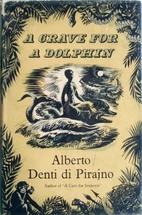 A Grave for a Dolphin by Alberto Denti di…