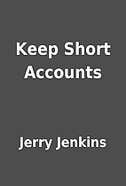 Keep Short Accounts by Jerry Jenkins