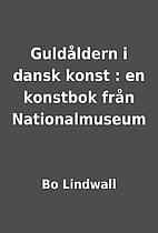 Guldåldern i dansk konst : en konstbok…
