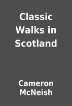 Classic Walks in Scotland by Cameron McNeish