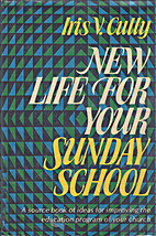 New life for your Sunday school by Iris V.…
