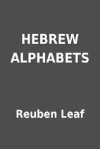 HEBREW ALPHABETS by Reuben Leaf