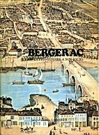 Bergerac : de la préhistoire à nos jours…