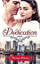 Dedication, Bk. 1 by Nancy Adams