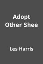 Adopt Other Shee by Les Harris