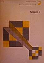 Mathematics: A Foundation Course: Groups II…