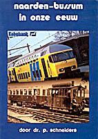 Naarden-Bussum in onze eeuw by Dr. P.…