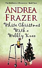 White Christmas with a Wobbly Knee by Andrea…