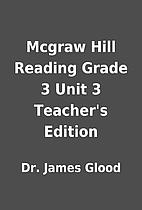 Mcgraw Hill Reading Grade 3 Unit 3 Teacher's…