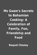 Ms Gwen's Secrets to Bahamian Cooking:…
