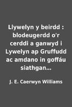 Llywelyn y beirdd : blodeugerdd o'r…