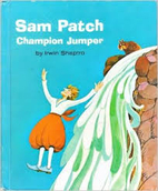 Sam Patch, Champion Jumper. (Tall Tales) by…