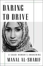 Daring to Drive: A Saudi Woman's…