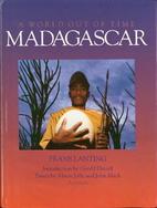 Madagascar : een wereld verdwaald in de tijd…