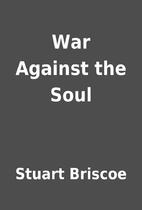 War Against the Soul by Stuart Briscoe