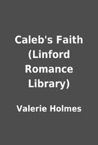 Caleb's Faith (Linford Romance Library) by…