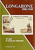Longarone, 1880-1940 : 60 anni di storia per…