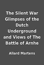 The Silent War Glimpses of the Dutch…