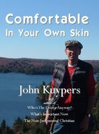 Comfortable In Your Own Skin by John Kuypers