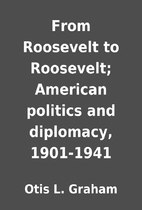 From Roosevelt to Roosevelt; American…