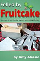 Felled by Fruitcake (Alana O'Neill Mysteries…