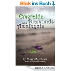 Emeralds, Diamonds and Amethysts by Mary…