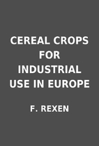 CEREAL CROPS FOR INDUSTRIAL USE IN EUROPE by…