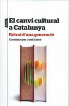 El canvi cultural a Catalunya : retrat d'una…