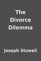 The Divorce Dilemma by Joseph Stowell