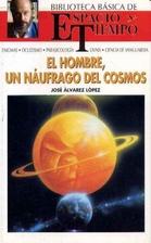 EL HOMBRE, UN NÁUFRAGO DEL COSMOS by José…