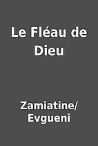 Le Fléau de Dieu by Zamiatine/Evgueni